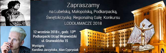 Serdecznie zapraszamy na Lubelską, Małopolską, Podkarpacką, Świętokrzyską Regionalną Galę XIII Edycji Konkursu LODOŁAMACZE 2018