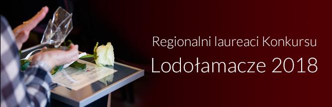 Laureaci Regionalni Konkursu Lodołamacze 2018