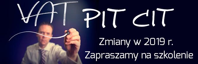 Szkolenie: Zmiany w PIT, CIT, VAT w 2019 r - Warszawa, Poznań