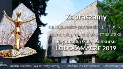 Zapraszamy na Kujawsko-Pomorską, Podlaską, Pomorską, Warmińsko-Mazurską  Regionalną Galę  XIV Edycji Konkursu LODOŁAMACZE 2019