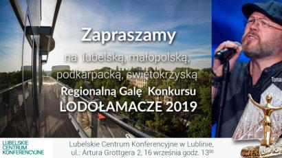 Zapraszamy na Lubelską, Małopolską, Podkarpacką, Świętokrzyską  Regionalną Galę  XIV Edycji Konkursu LODOŁAMACZE 2019