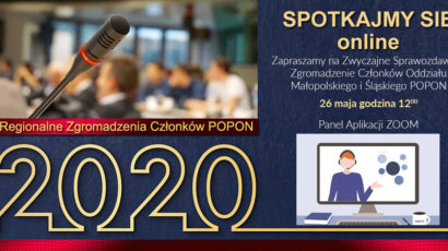 Zaproszenie na Zwyczajne Sprawozdawcze Zgromadzenie Członków Oddziału Małopolskiego i Śląskiego  POPON – 26 maja godzina 12:00