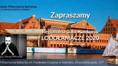 Zapraszamy na Kujawsko-Pomorską, Pomorską, Warmińsko-Mazurską, Podlaską  Regionalną Galę  XV Edycji Konkursu LODOŁAMACZE 2020