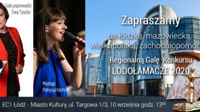 Zapraszamy na Łódzką, Mazowiecką, Wielkopolską, Zachodniopomorską Regionalną Galę  XV Edycji Konkursu LODOŁAMACZE 2020