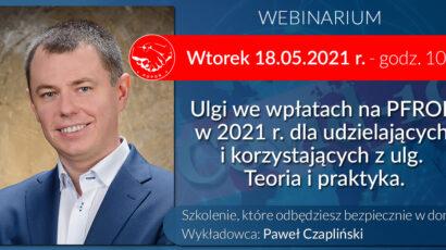 Szkolenie online – Ulgi we wpłatach na PFRON w 2021 r. dla udzielających i korzystających z ulg.  Teoria i praktyka – 18.05.2021